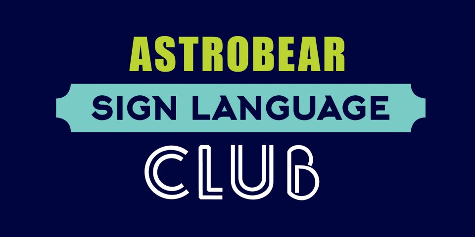 AstroBear Sign Language Club